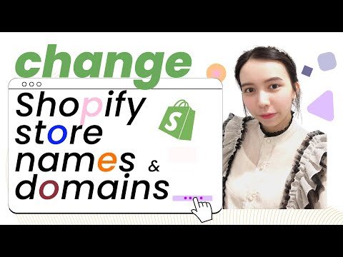 How to change Shopify store names and domains 2021 - EcomSolid Blog