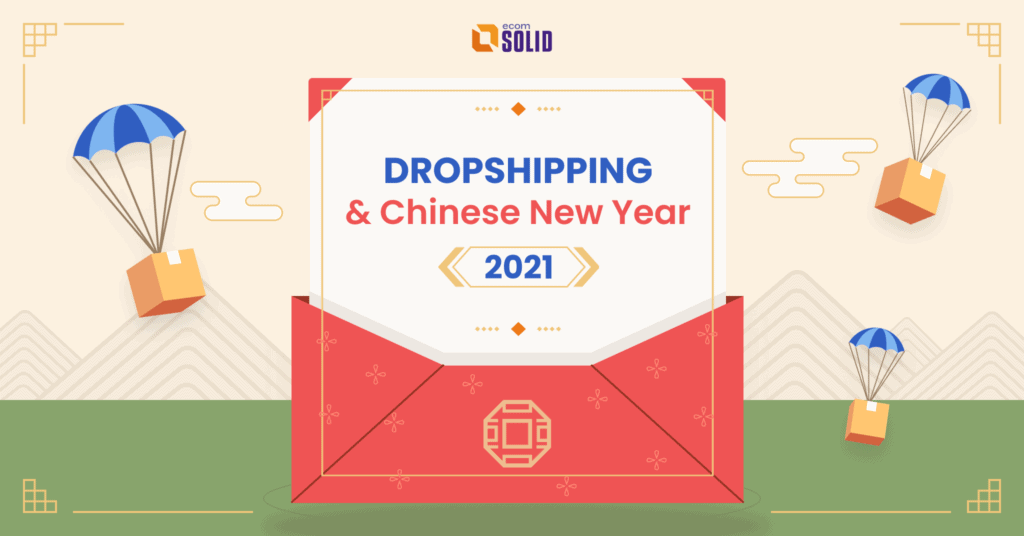 dropship during chinese new year 2021