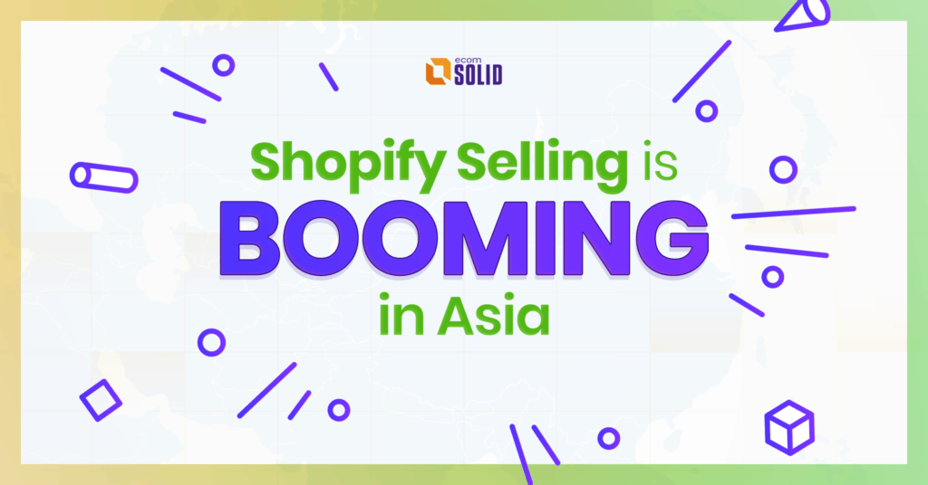 How Shopify selling is booming in Asia