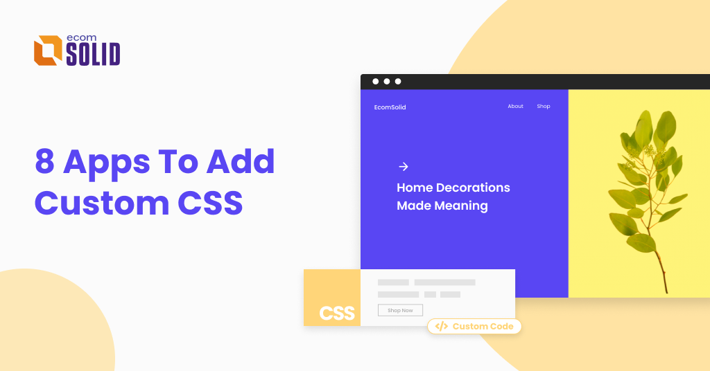 shopify custom css, how to add custom css to shopify store, apps to add css without coding skill, ecomsolid