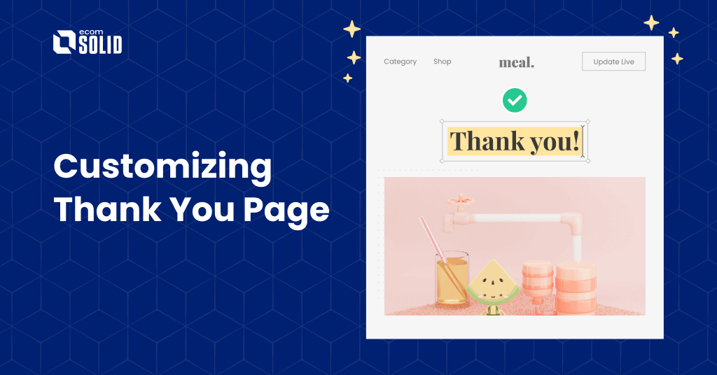 customizing thank you page, how to edit Shopify thank you page, ecomsolid