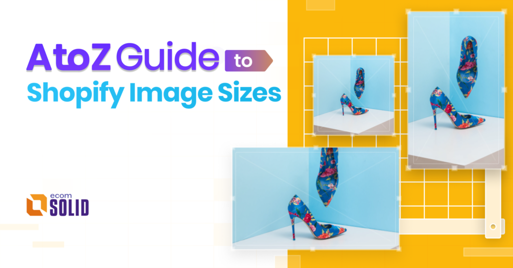 shopify image best practices, shopify image size for shopify store