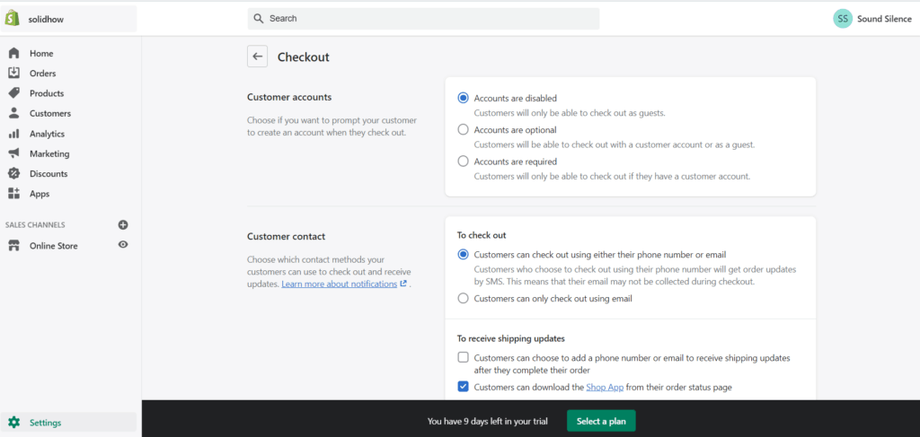 from the Shopify Dashboard, go to Settings > Checkout