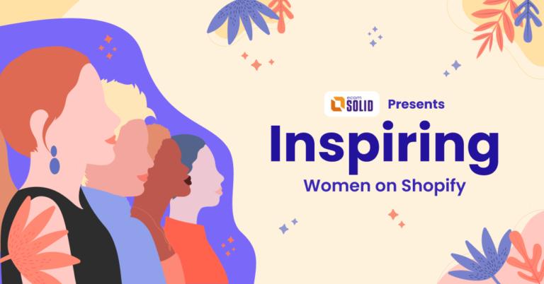 Ecommerce Shopify Women Entrepreneurs
